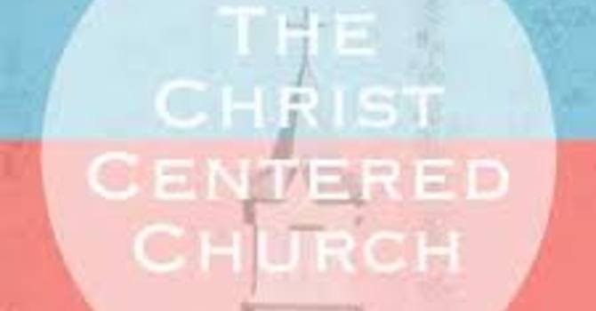 The Christ-Centered Church image