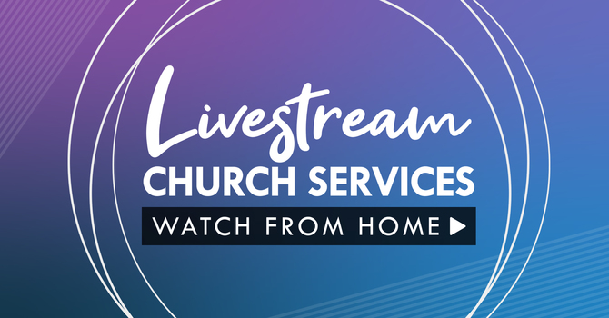 Watch Our Services Online image