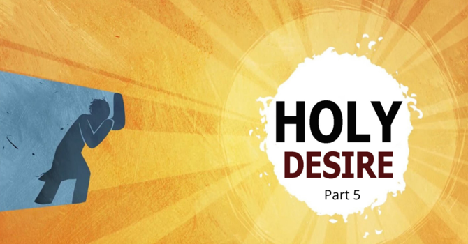 Holy Desire