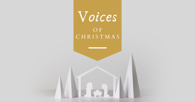 Voices of Christmas Part 3