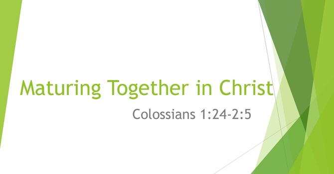 Maturing Together in Christ
