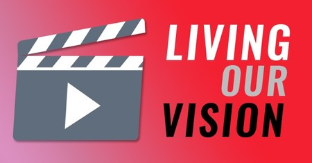 Living the Vision Videos