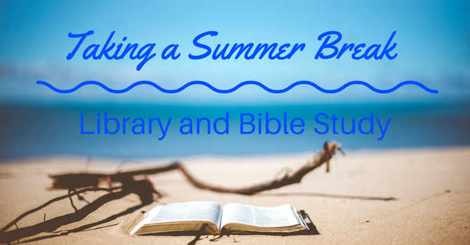 Bible Study and Library to Resume in the Fall image