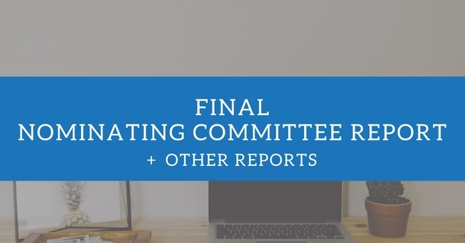 Final Nominating Committee Report + Other Reports image