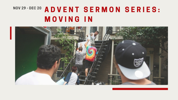 Advent Series: Moving In