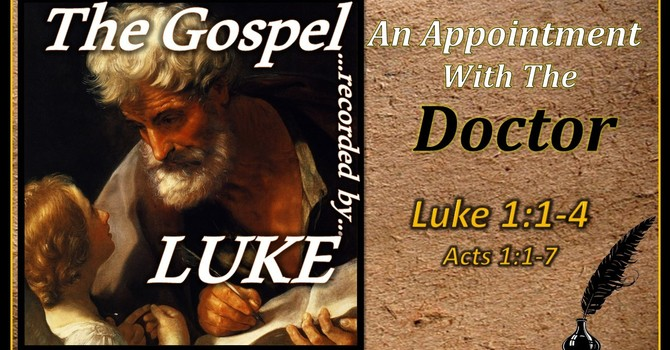 The Gospel of Luke 01 - An Appointment with the Doctor