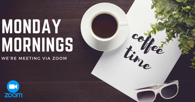 Coffee Mondays - Via ZOOM