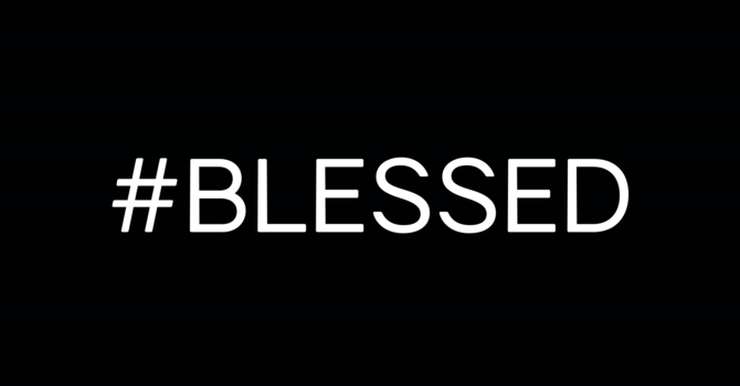 You Are Blessed!