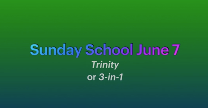 Sunday School - Trinity Sunday - June 7