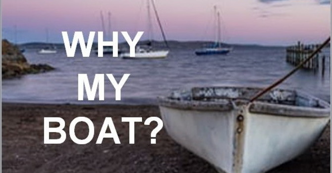 WHY MY BOAT