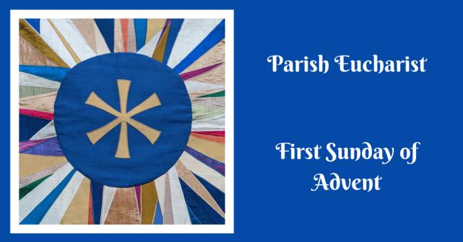 Parish Eucharist - The First Sunday of Advent image