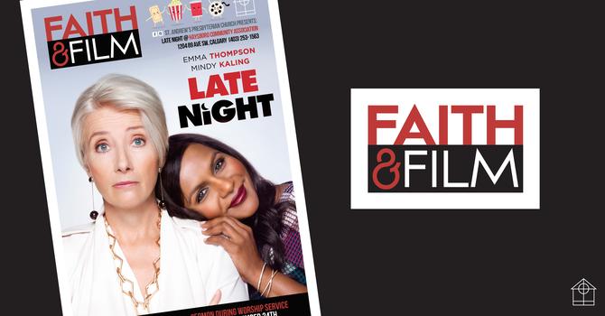 Faith & Film - Late Night