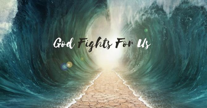God Fights for Us