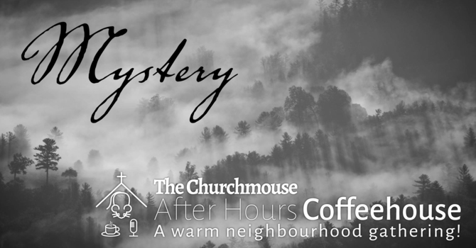 After Hours Coffeehouse: Mystery