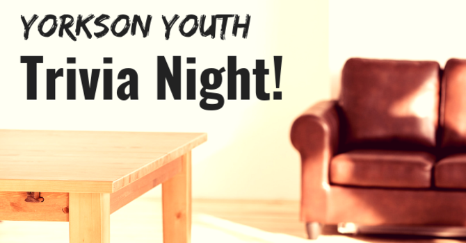 Yorkson Youth Trivia Night