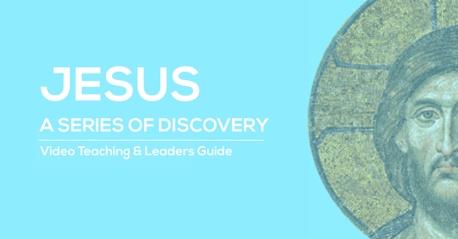 Jesus | A Series of Discovery image