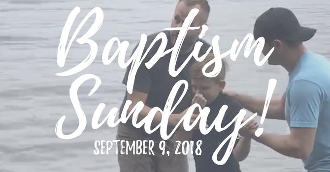 Baptism Sunday! image