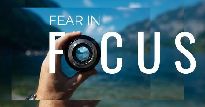 Fear in Focus
