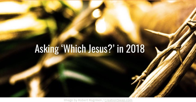 "Asking  ""Which Jesus ?"" in 2018 image"