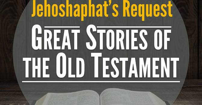 Jehoshaphat's Request