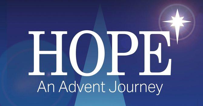 Hope: An Advent Journey Week 1