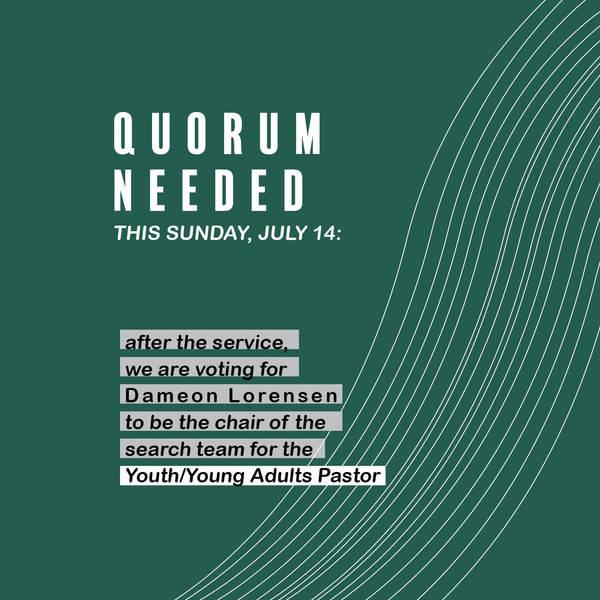 Quorum Needed this Sunday