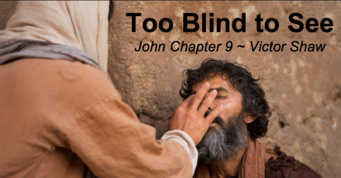 John 9: Too Blind to See