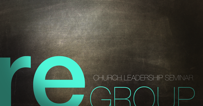 reGroup Regional Church Leadership Seminars image