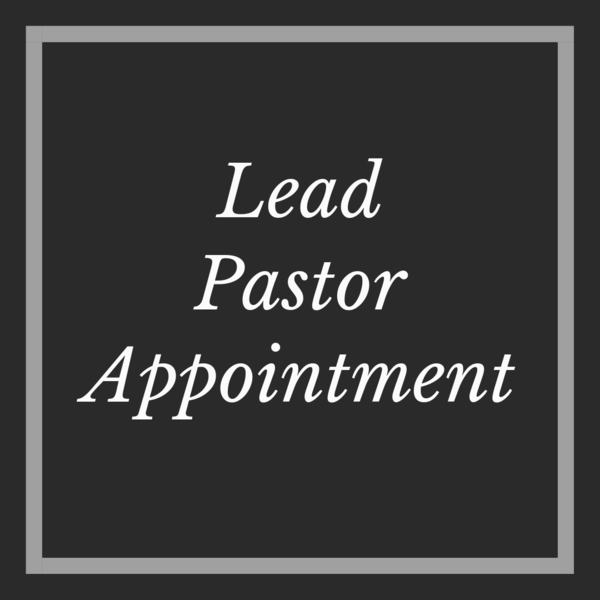 Lead Pastor Appointment