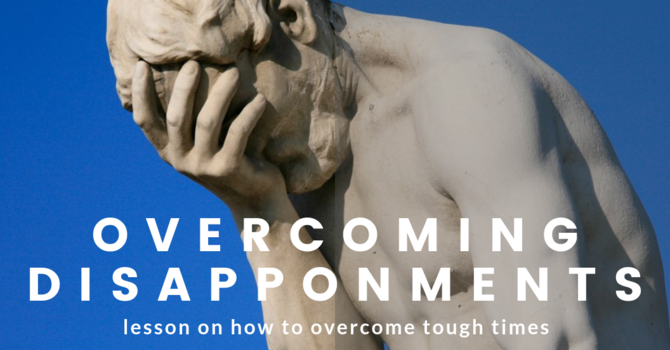 Overcoming Disappointments Sermon Series