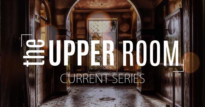 The Upper Room - John 16