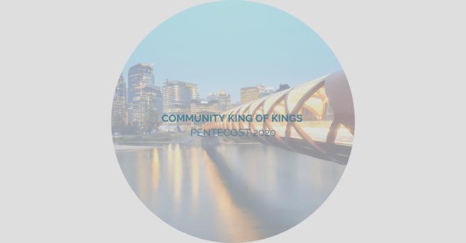 Community King of Kings: Pentecost 2020 image