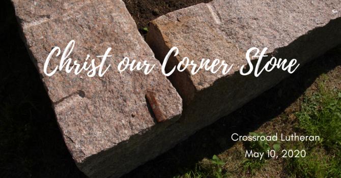 Christ Our Corner Stone