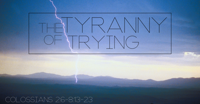 The Tyranny of Trying