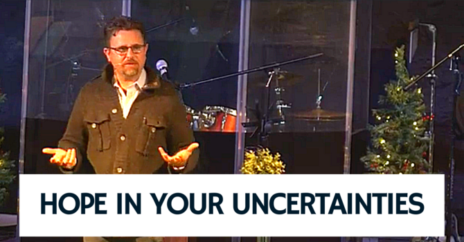 Hope in Your Uncertainties