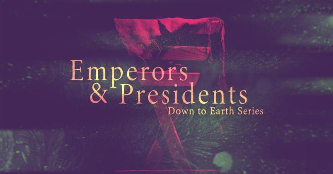 Emperors & Presidents