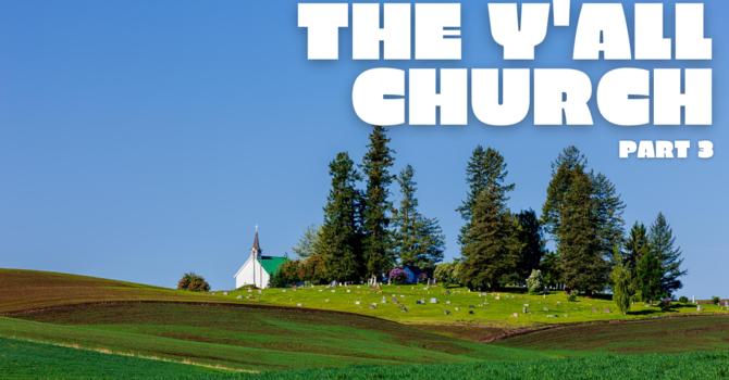 Y'all Church, Part 3