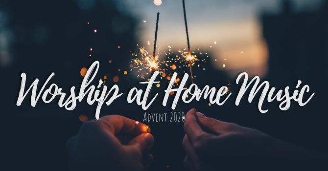 Worship at Home Music for Advent | O Come O Come Emmanuel image
