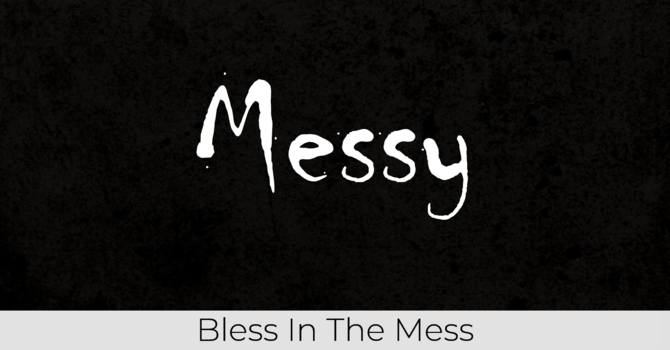 Bless in the Mess