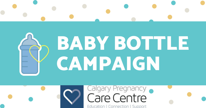 Baby Bottle Campaign - Calgary Pregnancy Care Centre image