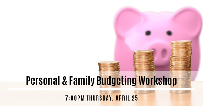 Per$onal & Family Budgeting Work$hop