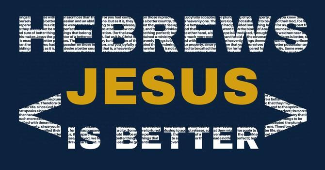 Jesus is a BETTER LIFE (Part 2)