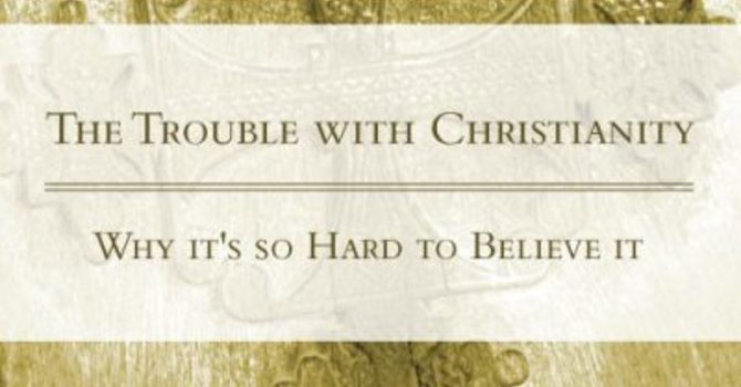 The Trouble With Christianity image