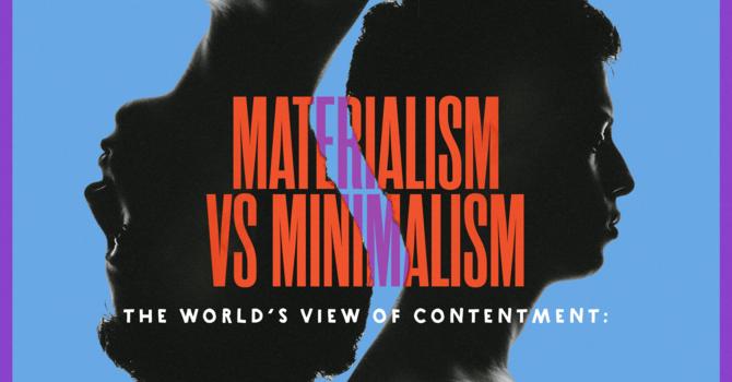 Materialism vs Minimalism