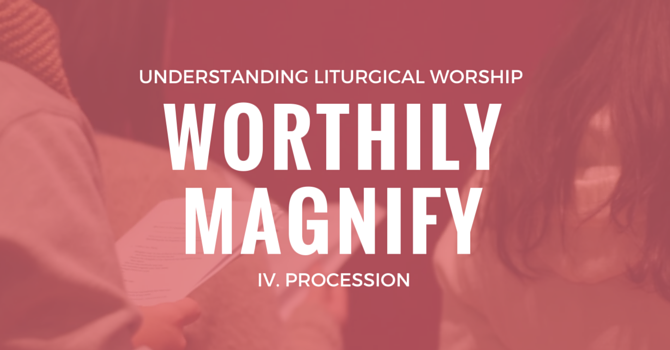 Worthily Magnify IV. Procession image