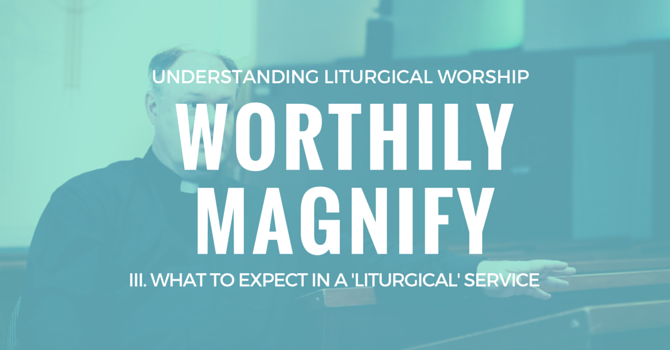 Worthily Magnify III. What to Expect  image