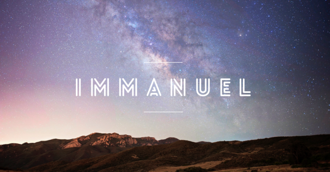 Immanuel: God with us, Here and Now