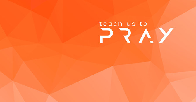 Teach Us to Pray image