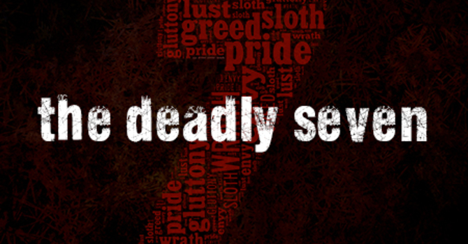 The Deadly Seven - Greed