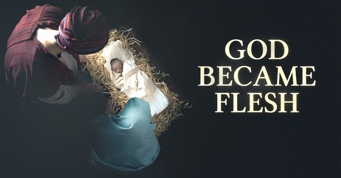 God Became Flesh